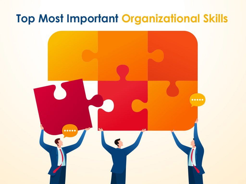 7 Topmost organizational skills you need to know