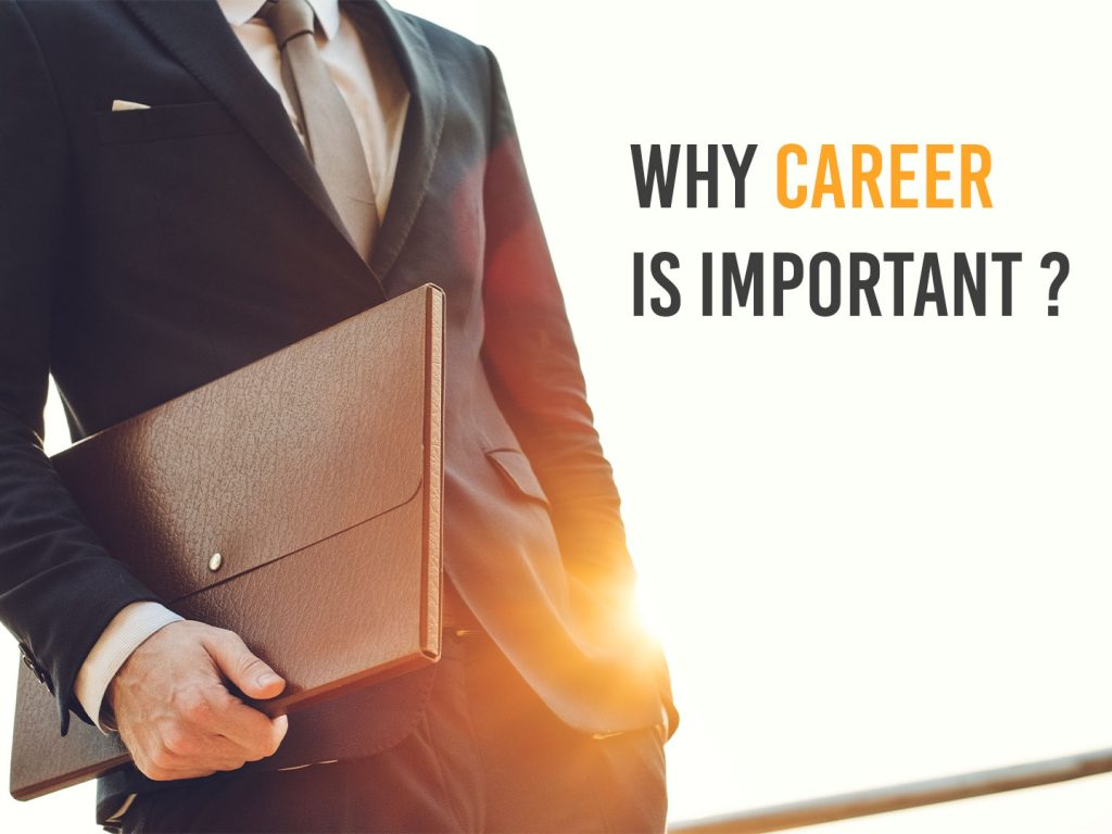 Why having a good career is essential